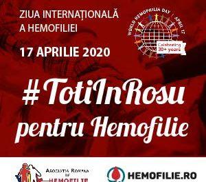 Ziua Internațională a Hemofiliei – 17 aprilie 2020, ediția 30. Implică-te! Toți în Roșu pentru Hemofilie