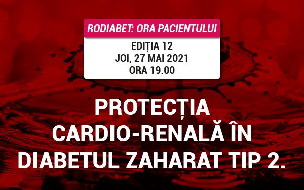 Ora Pacientului RoDiabet: De ce este importantă protecția cardio-renală a pacientului cu diabet zaharat tip 2?